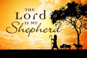 THE LORD IS MY SHEPHERD!