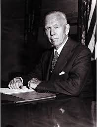 GEORGE MARSHALL; THE MARSHALL PLAN WAS NAMED AFTER HIM.